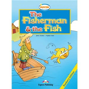 The Fisherman and the Fish.Teacher's Edition. Книга для учителя
