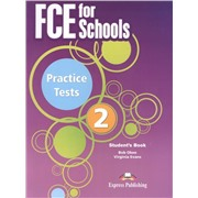 Evans V., Obee B. FCE for Schools Practice Tests 2. Student's Book